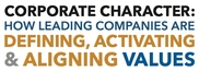 Corporate Character: How Leading Companies are Defining, Activating & Aligning Values